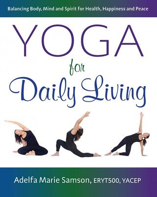 Yoga for Daily Living: Balancing Body, Mind and Spirit Healt PAPERBACK NEW BOOK