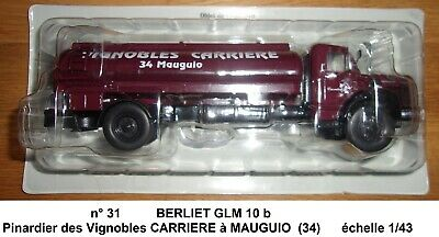 n° 31 BERLIET GLM 10 Pinardier Vignobles CARRIERE à MAUGUIO 34   1/43 Neuf Boite