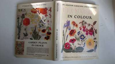 Good - Flowers In Colour, An Amateur Gardening Encyclopaedia. - Hellyer Agl. 196