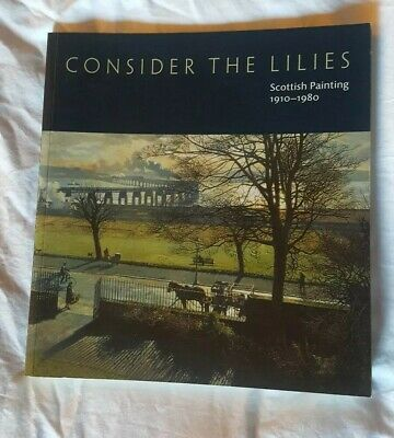 Consider the Lilies: Scottish Painting 1910-1980 Collection of the City Dundee