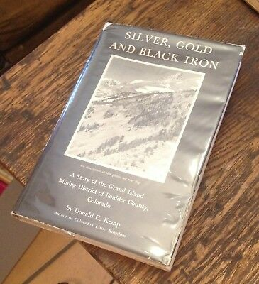 Silver, Gold and Black Iron KEMP 1960 BOULDER COUNTY COUNTY Mining HISTORY Rare!