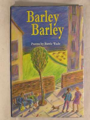 Barley, Barley, Wade, Barrie, Excellent Book