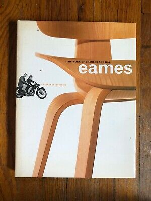 The Work of Charles and Ray Eames; a legacy of invention. 1997, Hardcover. 1st.
