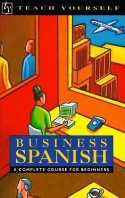 Teach Yourself Business Spanish : A Complete Course for Beginners + Audio Tapes