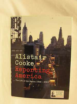 Reporting America: The Life of the Nation 1946 - 2004, Cooke, Alistair, Very Goo