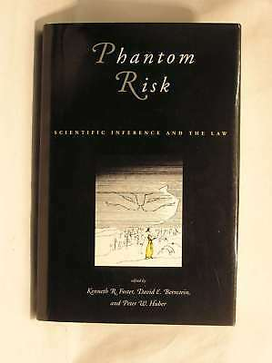 Phantom Risk: Scientific Inference and the Law, Foster, Kenneth R, Excellent Boo