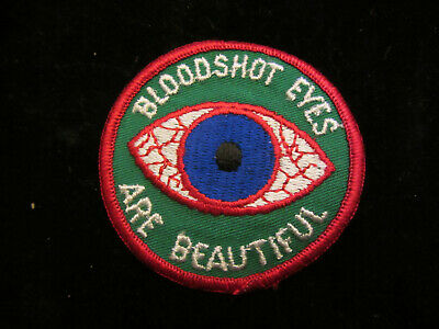 """BLOODSHOT EYES ARE BEAUTIFUL vintage 70s SEW ON PATCH  NOS 3"""" ROUND"""