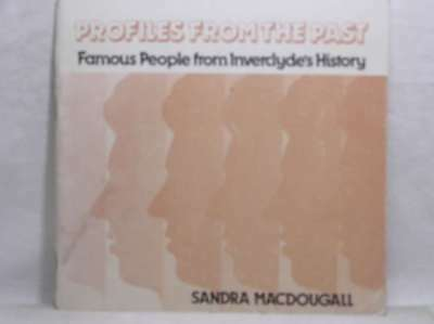 Profiles from the Past: Famous People from Inverclyde's (Greenock) History, Macd