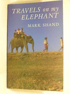 Travels on My Elephant, Mark Shand, Excellent Book