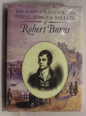 The Complete Illustrated Poems, Songs & Ballads of Robert Burns, , Excellent Boo