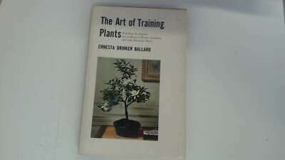 Good - The Art of Training Plants - Ballard, E 1962-01-01 The hinges are in good