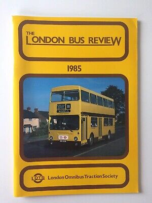 THE LONDON BUS REVIEW OF 1985, London Omnibus Traction Society