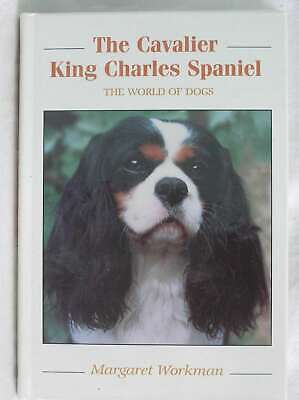 The Cavalier King Charles Spaniel (World of Dogs), Workman, Margaret, Excellent