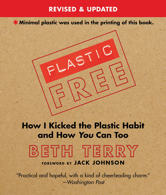 Plastic-Free: How I Kicked the Plastic Habit and You Can To (Paperback) NEW BOOK