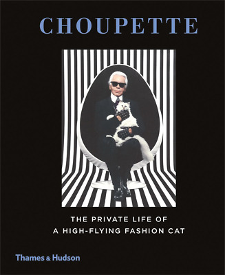Choupette: The Private Life of a High-Flying Fashion Cat (Hardcover) NEW BOOK