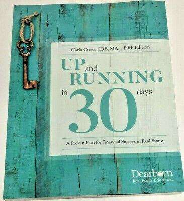 Up and Running in 30 Days : A Proven Plan for Financial Success in Real Estate b
