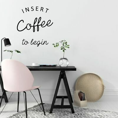 NEW Vinyl Design Insert Coffee to Begin Wall Decal