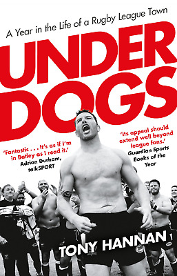 Underdogs: Keegan Hirst, Batley and a Year in the Life of a (Paperback) NEW BOOK