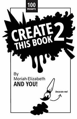 Create This Book 2:Volume 2 Moriah Elizabeth's Paperback**FAST FREE DELIVERY**