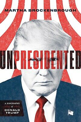 Unpresidented: A Biography of Donald Trump By Martha Brockenbrough Hardcover