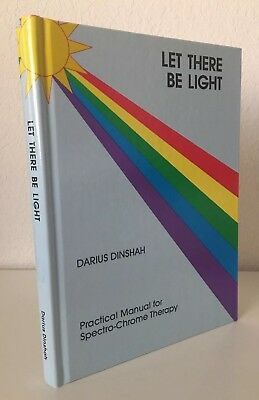 Let There Be Light by Darius Dinshah (First Edition, Hardcover)