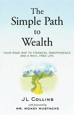 The Simple Path to Wealth: Your road map to financial independence PHYSICAL BOOK