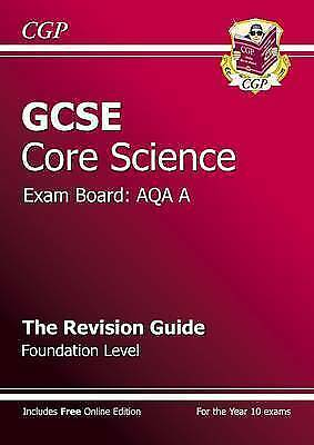 """""""VERY GOOD"""" GCSE Core Science AQA A Revision Guide - Foundation (with online edi"""