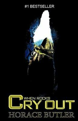 When Rocks Cry Out by Horace Butler (2009, Paperback)