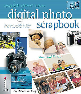 """""""VERY GOOD"""" Make Your Own Digital Photo Scrapbook: How to Turn Your Digital Phot"""