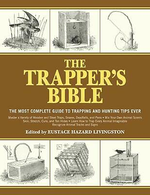 Trapper's Bible  Most Complete Guide on Trapping  Hunting Tips Ever collection
