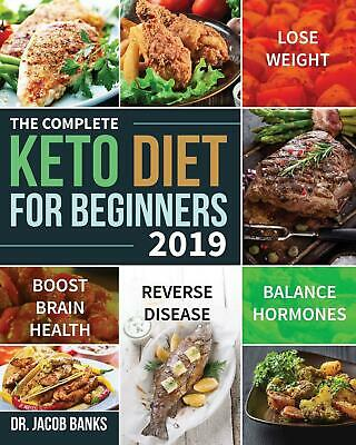 NEW The Complete Keto Diet For Beginners 2019 Lose Weight Ketogenic Diets Recipe