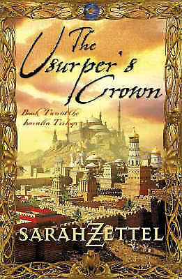 """VERY GOOD"" The Usurper's Crown: Book Two of the Isavalta Trilogy, Zettel, Sarah"