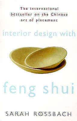 """""""VERY GOOD"""" Interior Design with Feng Shui: How to Apply the Ancient Chinese Art"""