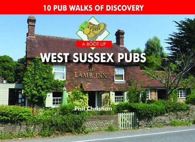 A Boot Up West Sussex Pubs: 10 Pub Walks of Discovery (Hardcover) NEW BOOK