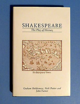 Shakespeare: The Play of History by Holderness, Potter, & Turner. 1988 1st Ed HC