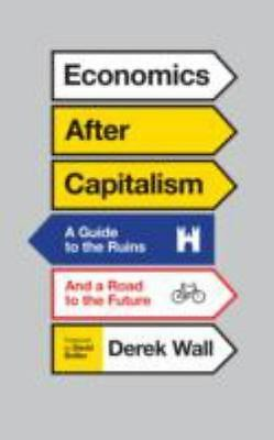 Economics for Everyone, Second Edition: A Short Guide to the Economics of Capita