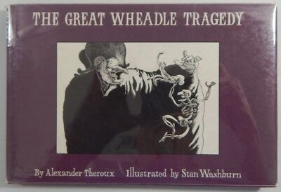 Alexander Theroux / The Great Wheadle Tragedy First Edition 1975