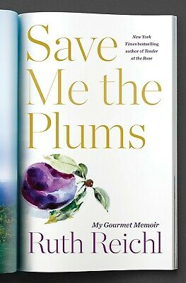 Save Me the Plums: My Gourmet Memoir by Ruth Reichl (2019, Hardcover)