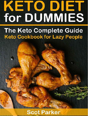 Keto Diet for Dummies The Keto Complete Guide & Keto Cookbook Recipes  I P D F