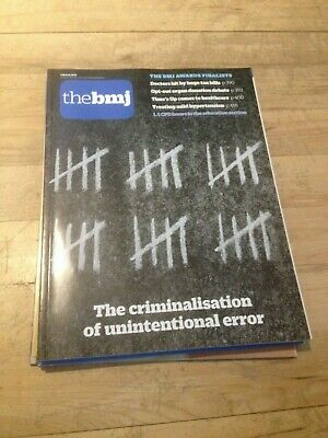 The BMJ 9th March 2019 The criminalisation of unintentional error