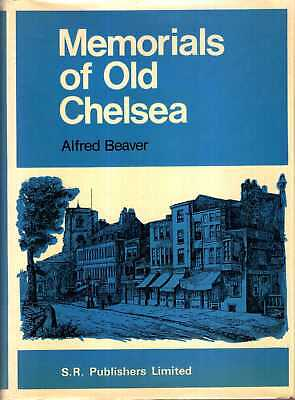Beaver, Alfred MEMORIALS OF OLD CHELSEA : A NEW HISTORY OF THE VILLAGE OF PALACE
