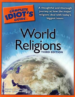 Brandon Toropov / Complete Idiot's Guide to World Religions 3rd Edition 2004