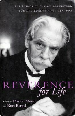 Marvin Meyer / Reverence for Life The Ethics of Albert Schweitzer Philosophy