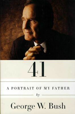 George W Bush / 41 Portrait of My Father Biography Hardcover 2014 First Edition