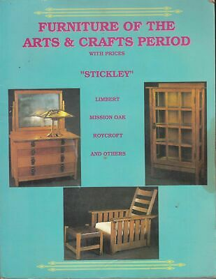 LW Book Sales / Furniture of the Arts & Crafts Period with Prices Stickley 1995