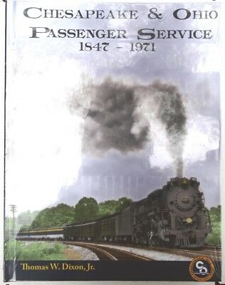 Chesapeake & Ohio Passenger Service 1847-1971 C&O Railway Train Book