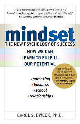 Mindset: The New Psychology of Success by Carol S. Dweck (PDF)