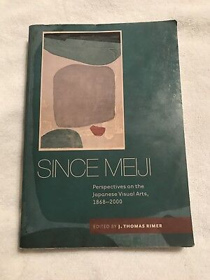 Since Meiji : Perspectives on the Japanese Visual Arts, 1868-2000 by Toshiko...