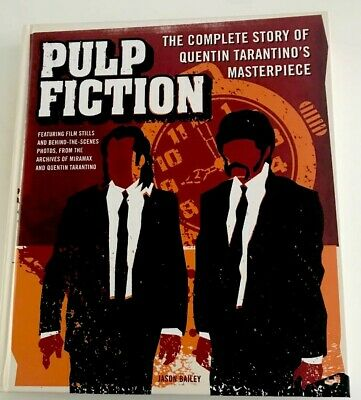Pulp Fiction The Complete Story By Jason Bailey Quentin Tarantino's Masterpiece