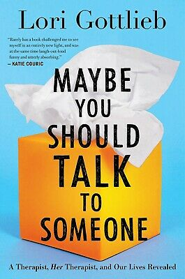 Maybe You Should Talk to Someone: A Therapist, HER Therapist (2019, Hardcover)